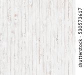 white wood texture  rustic... | Shutterstock . vector #530573617