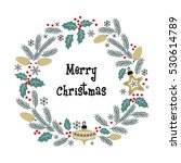 christmas greeting wreath.... | Shutterstock .eps vector #530614789