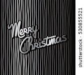 happy new year merry christmas | Shutterstock . vector #530855521