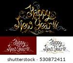 happy new year  inscription... | Shutterstock .eps vector #530872411