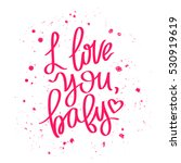 i love you  baby. the trend... | Shutterstock . vector #530919619