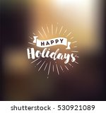 happy holidays. typography for... | Shutterstock .eps vector #530921089