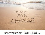 Stock photo time for change concept of new life changing and improvement 531045037