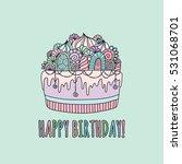 birthday cake doodle vector... | Shutterstock .eps vector #531068701