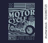 motorcycle typography  t shirt... | Shutterstock .eps vector #531080725