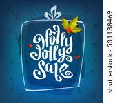 holly jolly x mas sale... | Shutterstock .eps vector #531138469