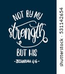 not by my strength but his.... | Shutterstock .eps vector #531142654
