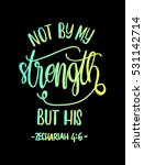 not by my strength but his.... | Shutterstock .eps vector #531142714
