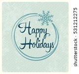 happy holidays   typographic... | Shutterstock .eps vector #531212275