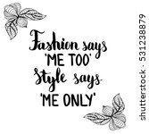 fashion says me too style says... | Shutterstock .eps vector #531238879