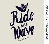 ride the wave surfing hand sign.... | Shutterstock .eps vector #531265561