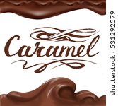 liquid chocolate  caramel or... | Shutterstock .eps vector #531292579
