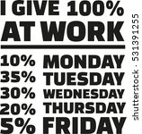 i give 100 percent at work.... | Shutterstock .eps vector #531391255