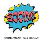 boom speech bubble in retro... | Shutterstock .eps vector #531400069
