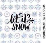 vector let it snow lettering... | Shutterstock .eps vector #531470935