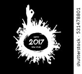 happy new year 2017 from the... | Shutterstock .eps vector #531478801