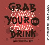 happy hour. grab your free... | Shutterstock .eps vector #531503209