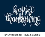 happy thanksgiving. hand drawn... | Shutterstock .eps vector #531536551