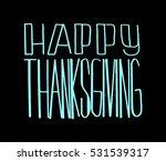 happy thanksgiving. hand drawn... | Shutterstock .eps vector #531539317