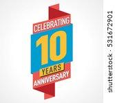 10 years anniversary... | Shutterstock .eps vector #531672901