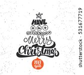 merry christmas and happy new... | Shutterstock . vector #531677719