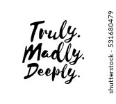 truly. madly. deeply.  ... | Shutterstock .eps vector #531680479