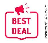 best deal. badge with megaphone ...   Shutterstock .eps vector #531692029