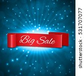 big sale tag. ribbon on a blue... | Shutterstock .eps vector #531707077
