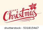 merry christmas text  lettering ... | Shutterstock .eps vector #531815467