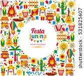 festa junina village festival... | Shutterstock . vector #531825607