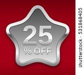 25  off vector badge  silver... | Shutterstock .eps vector #531868405