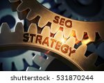seo strategy on the mechanism... | Shutterstock . vector #531870244