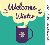 welcome winter card.  greeting... | Shutterstock .eps vector #531922285