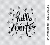 hello winter handlettering...   Shutterstock .eps vector #531930151