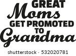 great moms get promoted to... | Shutterstock .eps vector #532020781