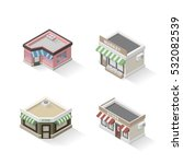 set of vector isometric stores. ... | Shutterstock .eps vector #532082539