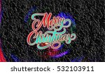 colorful christmas day images... | Shutterstock . vector #532103911