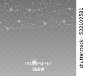 snow on a transparent background | Shutterstock .eps vector #532109581