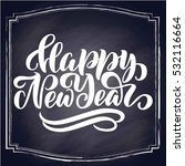 happy new year hand lettering ...   Shutterstock .eps vector #532116664