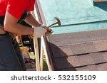 roofer builder worker use a... | Shutterstock . vector #532155109