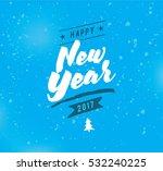 happy new year 2017 text design.... | Shutterstock .eps vector #532240225