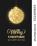 merry christmas and happy new... | Shutterstock .eps vector #532309855