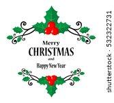 christmas holly border isolated ... | Shutterstock .eps vector #532322731