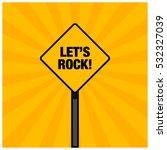 Let's Rock  Road Sign  Line Ar...