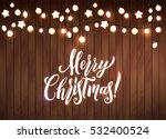 merry christmas and new year... | Shutterstock .eps vector #532400524