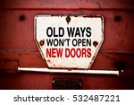 Old Ways Won't Open New Doors....