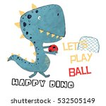 Happy Dinosaur  Ball Player...