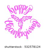 happy thanksgiving. hand... | Shutterstock .eps vector #532578124