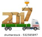 crane loads new year 2017 of... | Shutterstock . vector #532585897