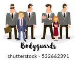 bodyguard  a security guard.... | Shutterstock .eps vector #532662391